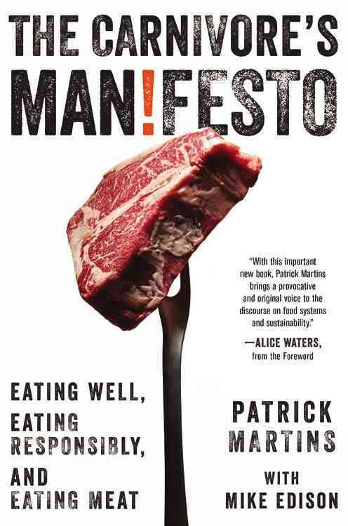 The Carnivore's Manifesto By Martins, Patrick/ Edison, Mike (CON)/ Waters, Alice (FRW)