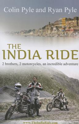 The India Ride By Pyle, Ryan/ Pyle, Colin
